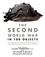 Second World War in 100 Objects - Julian Thompson