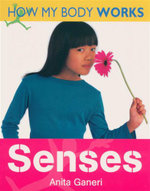 Senses : How My Body Works Series - Anita Ganeri
