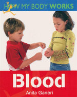 Blood : How My Body Works Series - Anita Ganeri