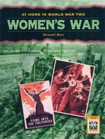 Women's War : At Home in World War Two - Stewart Ross
