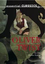 Oliver Twist : Essential Classics - Dickens Classics