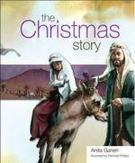 The Christmas Story - Anita Ganeri