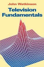 Television Fundamentals : Version 3.1 - John Watkinson