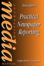 Practical Newspaper Reporting : Music Technology Series - Geoffrey Harris