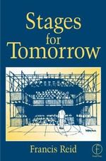 Stages for Tomorrow : Housing, Funding and Marketing Live Performances - Francis Reid