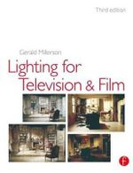 Lighting for TV and Film : Media Manuals - Gerald Millerson