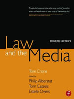 Law and the Media : An Everyday Guide for Professionals - Tom Crone