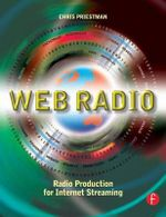 Web Radio : Radio Production for Internet Streaming - Chris Priestman