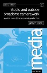 Studio and Outside Broadcast Camerawork - Peter Ward