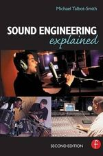 Sound Engineering Explained - Michael Talbot-Smith