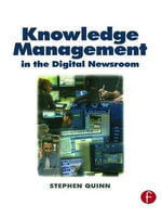 Knowledge Management in the Digital Newsroom - Stephen Quinn