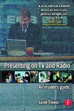 Presenting on TV and Radio : An Insider's Guide - Janet Trewin