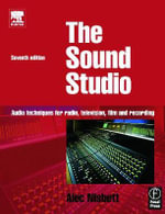 Sound Studio : Audio Techniques for Radio, Television, Film and Recording - Alec Nisbett