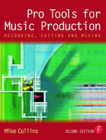 Pro Tools for Music Production : Recording, Editing and Mixing - Mike Collins