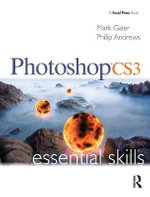Photoshop CS3 Essential Skills : A Guide to Creative Image Editing>>>> - Mark Galer