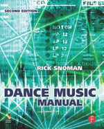 Dance Music Manual : Tools. Toys and Techniques - Rick Snoman