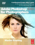 Adobe Photoshop CS4 for Photographers : A Professional Image Editor's Guide to the Creative Use of Photoshop for the Macintosh and PC - Martin Evening
