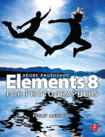 Adobe Photoshop Elements 8 for Photographers - Philip Andrews