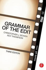 Grammar of the Edit : 3rd Edition - Christopher J. Bowen