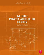 Audio Power Amplifier Design : Making Commercial Spaceflight a Reality - Douglas Self