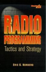 Radio Programming : Tactics and Strategy - Eric G. Norberg