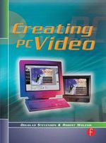 Creating PC Video - Douglas Stevenson
