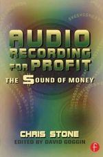 Audio Recording for Profit : The Sound of Money - Chris Stone