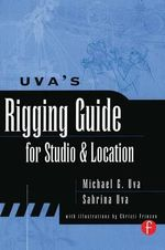 Uva's Rigging Guide for Studio and Location : Perception, Representation, Modernity - Michael Uva