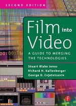 Film into Video : A Guide to Merging the Technologies - Richard H. Kallenberger