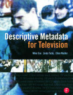 Descriptive Metadata for Television : An End-to-End Introduction - Mike Cox