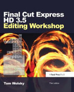 Final Cut Express HD 3.5 Editing Workshop - Tom Wolsky