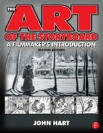 The Art of the Storyboard : A Filmmaker's Introduction - John Hart