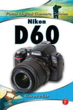 Nikon D60 : Focal Digital Camera Guides - Corey Hilz