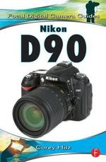Nikon D90 : Focal Digital Camera Guides - Corey Hilz