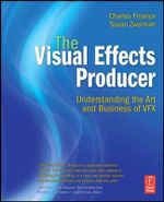 The Visual Effects Producer : Understanding the Art and Business of VFX - Charles L. Finance