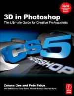 3D in Photoshop : The Ultimate Guide for Creative Professionals - Pete Falco