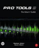 Pro Tools 9 : The Mixers Toolkit - Nathan Adam