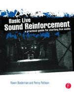 Basic Live Sound Reinforcement : A Practical Guide for Starting Live Audio - Raven Biederman