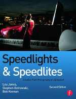 Speedlights & Speedlites : Creative Flash Photography at Lightspeed - Lou Jones