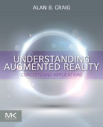 Understanding Augmented Reality : Concepts and Applications - Alan B. Craig