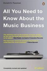 All You Need to Know About the Music Business : 8th Edition - Donald S. Passman