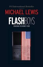 Flash Boys : Cracking the money code - Michael Lewis