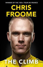 The Climb : The Autobiography The - Chris Froome