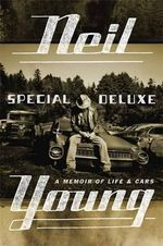 Special Deluxe : A Memoir of Life and Cars - Neil Young