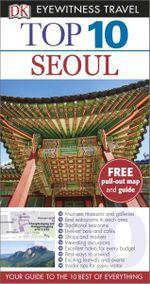 Seoul : Dk Eyewitness Top 10 Travel Guide - Dorling Kindersley