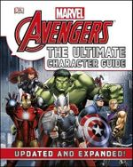 Marvel The Avengers : The Ultimate Character Guide : Updated and Expanded - Dorling Kindersley