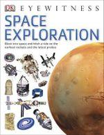 DK Eyewitness : Space Exploration - Dorling Kindersley