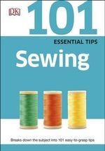 101 Essential Tips Sewing - Dorling Kindersley