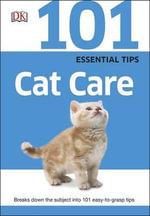 101 Essential Tips Cat Care - Dorling Kindersley
