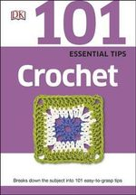 101 Essential Tips Crochet - Dorling Kindersley